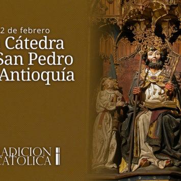 22 de febrero: La Cátedra de San Pedro en Antioquía
