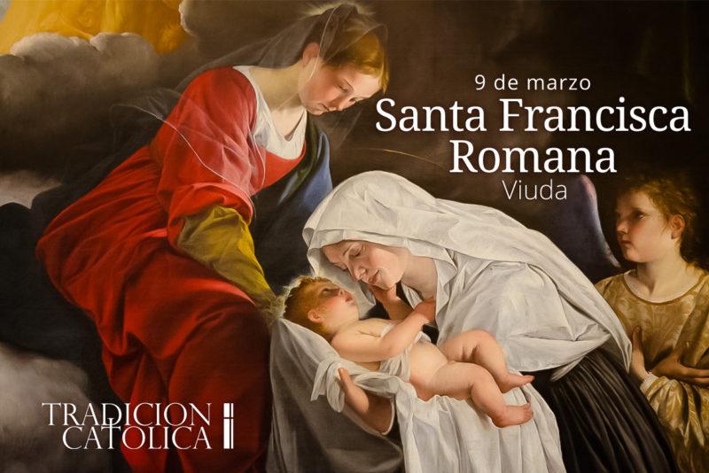 9 de marzo: Santa Francisca Romana