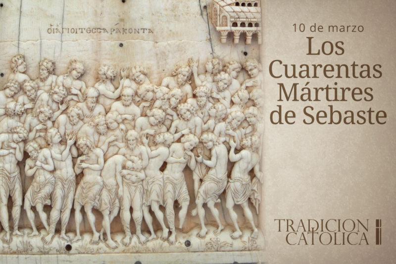 10 de Marzo: Los Cuarentas Mártires de Sebaste