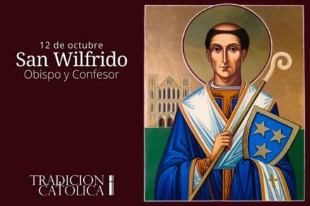 12 de octubre: San Wilfrido