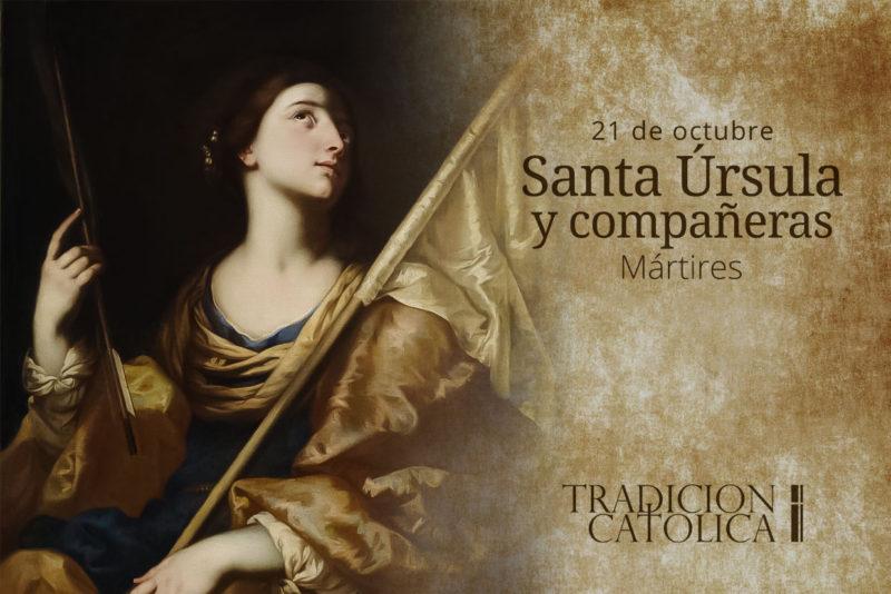 21 de Octubre: Santa Úrsula y Compañeras