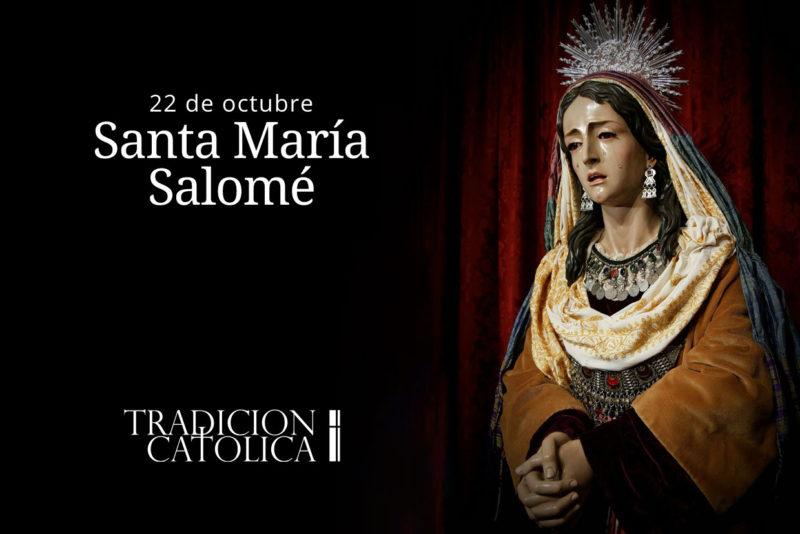 22 de octubre: Santa María Salomé