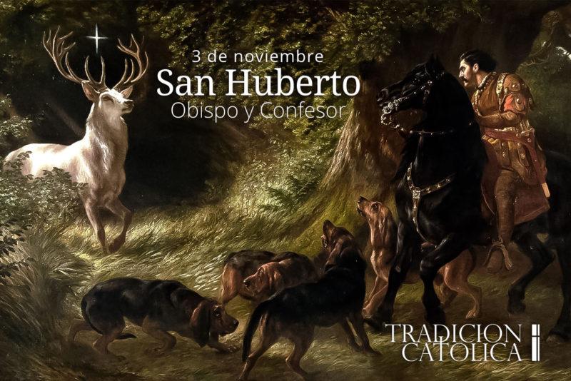 3 de noviembre: San Huberto