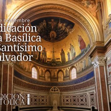 9 de noviembre: Dedicación de la Basílica del Santísimo Salvador