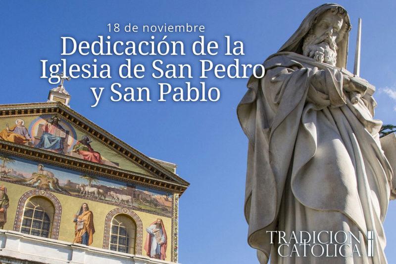 18 de noviembre: Dedicación de la Iglesia de San Pedro y San Pablo