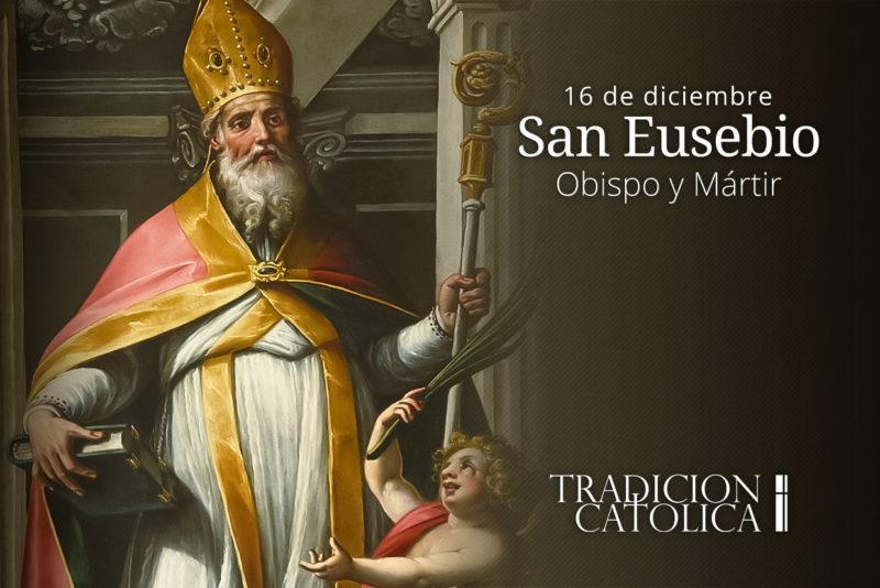 16 de diciembre: San Eusebio