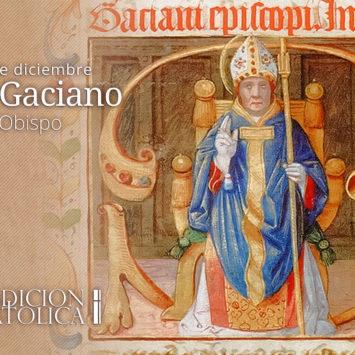 18 de diciembre: San Gaciano