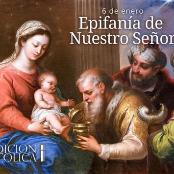 6 de enero: Epifanía de Nuestro Señor
