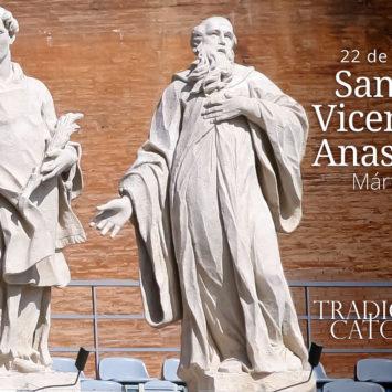 22 de enero: Santos Vicente y Anastasio