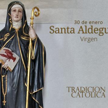 30 de enero: Santa Aldegunda