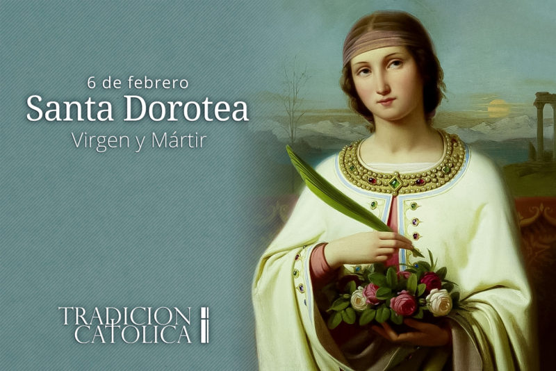6 de febrero: Santa Dorotea