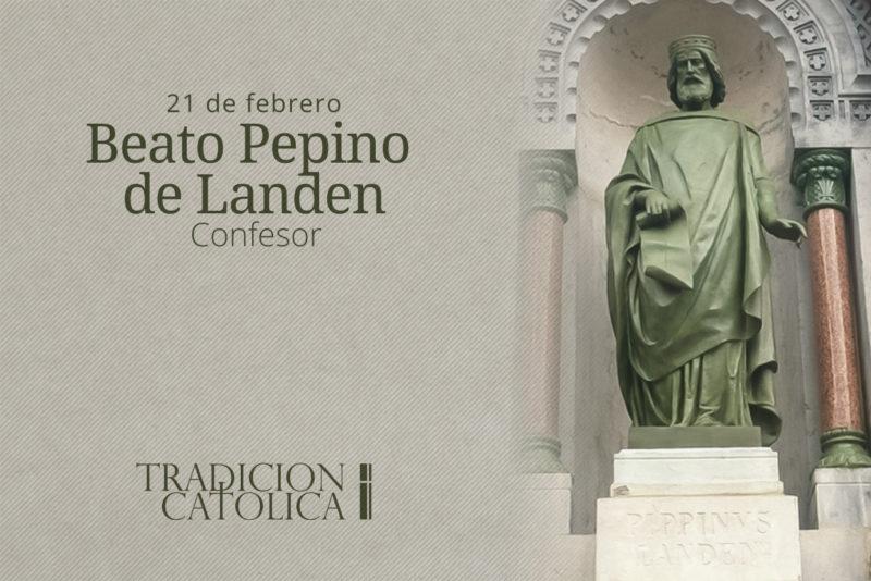 21 de febrero: Beato Pepino de Landen