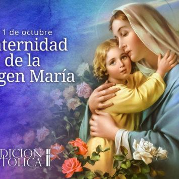 11 de octubre: Maternidad de la Virgen María