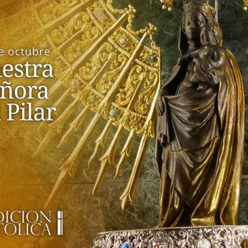 12 de octubre: Nuestra Señora del Pilar