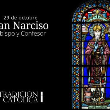 29 de octubre: San Narciso