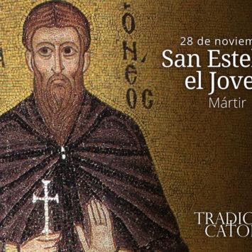 28 de Noviembre: San Esteban el Joven